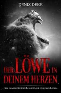 Top 10 Bücher Persönlichkeitsentwicklung Der Löwe in deinem Herzen