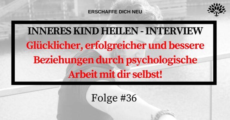 #36: HEILE dein INNERES KIND! Raffa im INTERVIEW über Psychologie, Beziehungen, Heilung des Inneren Kindes, Traumata, Emotionen, Gefühle und viel mehr! Diese Folge MUSST du gehört haben...