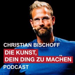Podcast Persönlichkeitsentwicklung mit Christian Bischoff